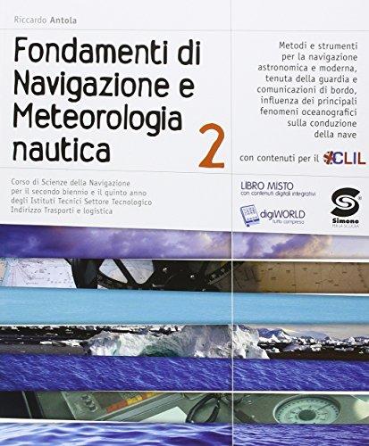 Fondamenti di navigazione e meteorologia nautica. Con e-book. Con espansione online. Per gli Ist. tecnici: 2