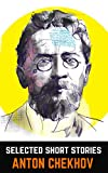 Anton Chekhov: Selected Short Stories (Illustrated)