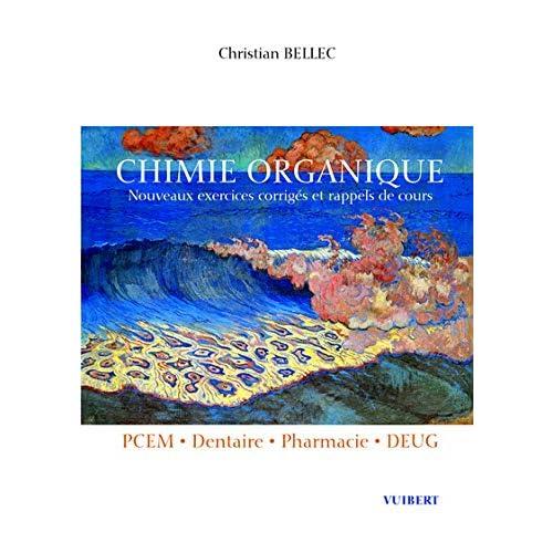 Chimie organique PCEM/Dentaire/Pharmacie/DEUG. : Nouveaux exercices corrigés et rappels de cours