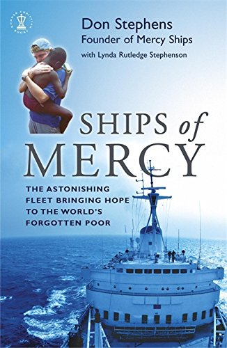 ships-of-mercy-the-astonishing-fleet-bringing-hope-to-the-worlds-forgotten-poor