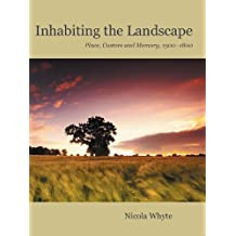 Inhabiting the Landscape: Place, Custom and Memory, 1500-1800