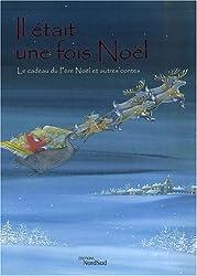 Il était une fois Noël : Le cadeau du Père Noël et autres contes