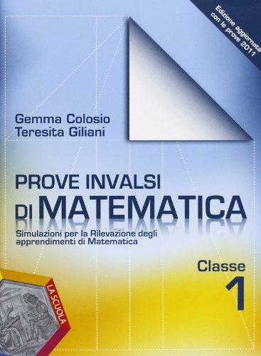 Prove INVALSI di matematica. Simulazione per la rivelazione degli apprendimenti di matematica. Per la 1ª classe della Scuola media