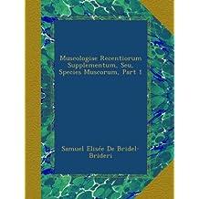 Muscologiae Recentiorum Supplementum, Seu, Species Muscorum, Part 1