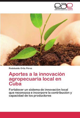 Aportes a la Innovacion Agropecuaria Local En Cuba por Rodobaldo Ortiz P. Rez