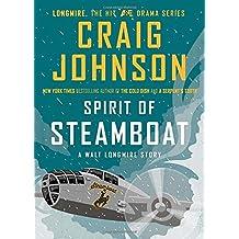 Spirit of Steamboat: A Walt Longmire Story by Craig Johnson (2013-10-17)