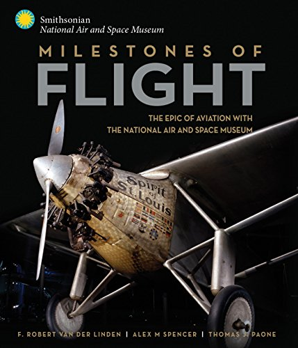 Milestones of Flight: The Epic of Aviation with the National Air and Space Museum - Air-space Museum
