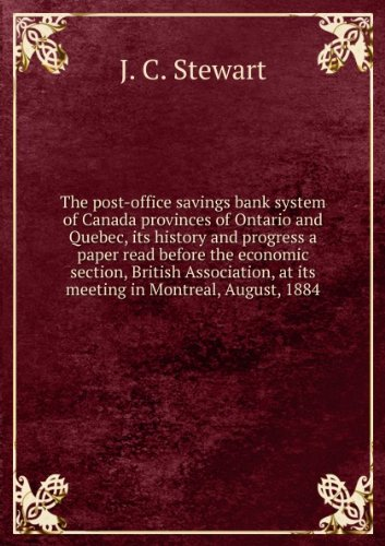the-post-office-savings-bank-system-of-canada-provinces-of-ontario-and-quebec-its-history-and-progre