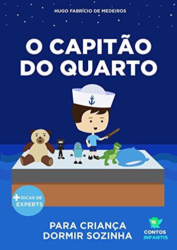 Livro infantil para o filho dormir sozinho.: O Capitão do Quarto ...