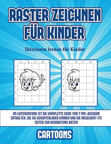Skizzieren lernen für Kinder (Raster zeichnen für Kinder - Cartoons): Dieses Buch bringt Kindern bei, wie man Comic-Tiere mit Hilfe von Rastern zeichnet