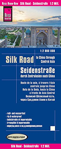 Reise Know-How Landkarte Seidenstraße - Durch Zentralasien nach China (1:1.800.000): world mapping project
