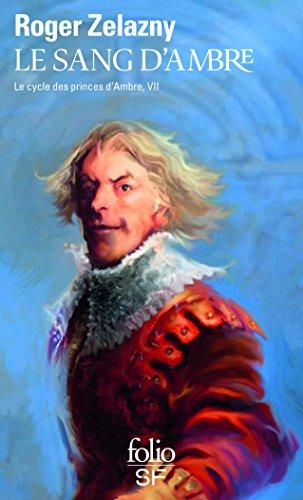 Le Cycle des Princes d'Ambre, tome VII : Le Sang d'Ambre par Roger Zelazny