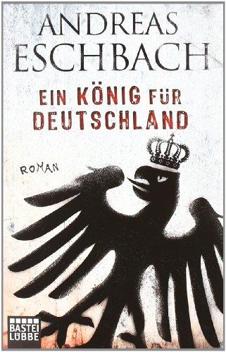Bastei Lübbe (Bastei Verlag) Ein König für Deutschland: Roman