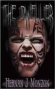 The Dweller by [Monzon, Hernan]