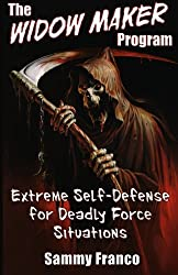 The Widow Maker Program: Extreme Self-Defense for Deadly Force Situations