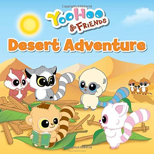 YooHoo & Friends Desert Adventure (Yoohoo and Friends) by Anna Award (2015-08-15)