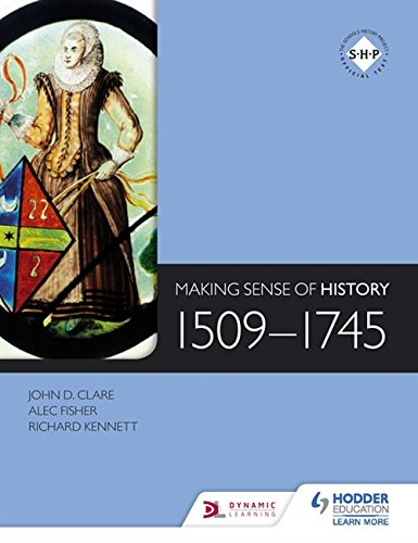 Making Sense of History: 1509-1745