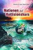 Nationen auf Kollisionskurs: Was sagt die Bibel über russland, den Islamischen Staat, Iran und die Endzeit? - Charles H. Dyer
