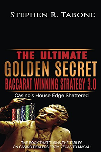 The Ultimate Golden Secret Baccarat Winning Strategy 3.0: Casino's House Edge Shattered. THE BOOK THAT TURNS THE TABLES ON CASINO DEALERS FROM VEGAS TO ... Winning Strategy 1) (English Edition)