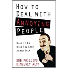 How to Deal with Annoying People (English Edition)