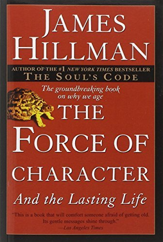 The Force of Character: And the Lasting Life by James Hillman (2000-07-05)