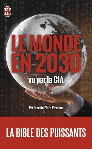 Le monde en 2030 vu par la CIA par Flore Vasseur