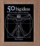 50 Big Ideas You Really Need to Know (50 Ideas You Really Need to Know series)