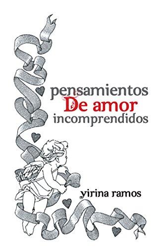 Pensamientos De Amor Incomprendidos por Yirina Ramos
