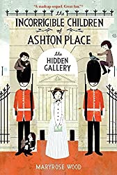 The Incorrigible Children of Ashton Place: Book II: The Hidden Gallery by Maryrose Wood (2012-02-18)