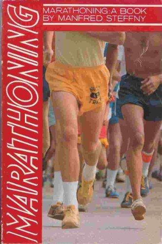 Marathoning: A book by Manfred Steffny (1979-08-02)