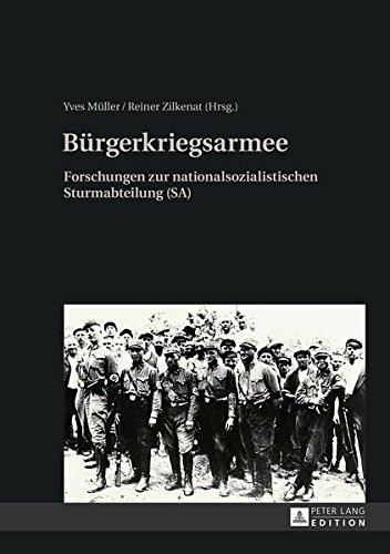 Bürgerkriegsarmee: Forschungen zur nationalsozialistischen Sturmabteilung (SA)