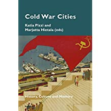 Cold War Cities: History, Culture and Memory (Cultural Memories)