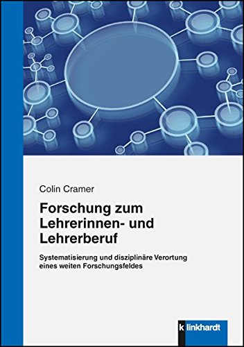 Forschung zum Lehrerinnen- und Lehrerberuf: Systematisierung und disziplinäre Verortung eines weiten Forschungsfeldes