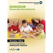 Prueba Libre - Desarrollo Socioafectivo - Técnico Superior En Educación Infantil (Pp - Practico Profesional) de Aa.Vv. (17 may 2012) Tapa blanda