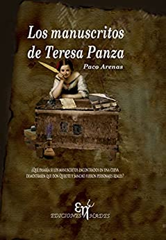 Los manuscritos de Teresa Panza (Spanish Edition) by [Arenas, Paco]