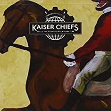 Start the Revolution Without Me by Kaiser Chiefs (2012-03-06)