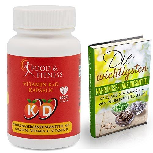 Vitamin D3 + K2 + K1 + Calcium komplex, hochdosiert, vegane Kapseln ohne unerwünschte Zusätze, made in DE incl. ausführlichem eBook zu Nahrungsergänzungen von Food & Fitness