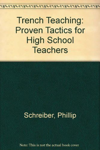 Trench Teaching: Proven Tactics for High School Teachers