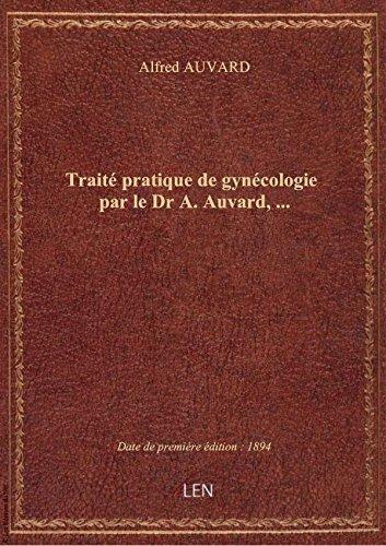 Trait pratique degyncologieparleDr A. Auvard,