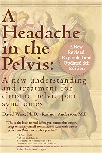 A Headache in the Pelvis: A New Understanding and Treatment  for Prostatitis and Chronic Pelvic Pain Syndromes