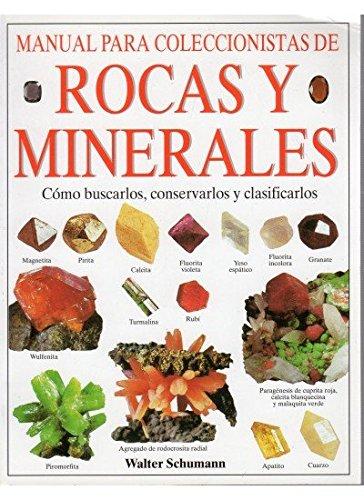 MANUAL COLECCIONISTAS ROCAS Y MINERALES (GUIAS DEL NATURALISTA-ROCAS-MINERALES-PIEDRAS PRECIOSAS) por WALTER SCHUMANN