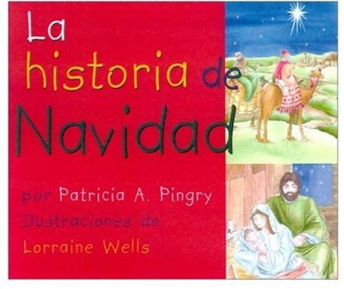 LA Historia De LA Navidad por Patricia A. Pingry