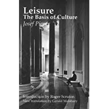 Leisure, The Basis Of Culture by Josef Pieper (1998-11-15)