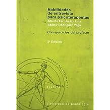 Habilidades de Entrevista Para Psicoterapeutas - 2 Tomos (Spanish Edition) by Fernandez Liria, Alberto, Rodriguez Vega, Beatriz (2006) Paperback