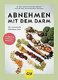 Abnehmen mit dem Darm: Die sensationelle Mikrobiom-Diät (GU Einzeltitel Gesunde Ernährung)
