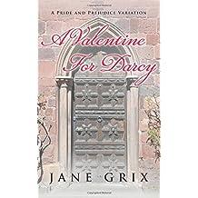 A Valentine for Darcy: A Pride and Prejudice Variation
