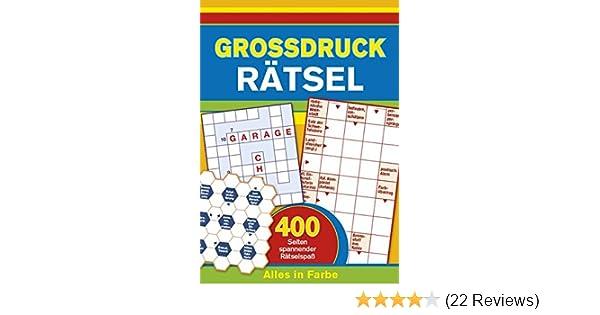 Großdruck-Rätsel: 400 Seiten Spannender Rätselspaß - Alles in Farbe ...