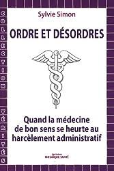 Ordres et désordres : quand la médecine de bon sens se heurte au harcèlement administratif