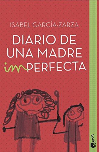 Descargar Libro Diario De Una Madre Imperfecta (Diversos) de Isabel García-Zarza
