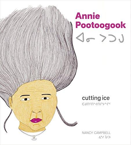 Annie Pootoogook: Cutting Ice par Nancy Campbell